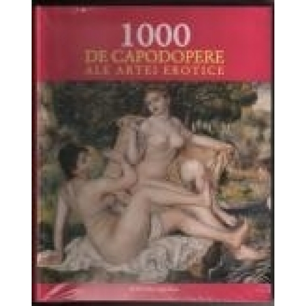 1000 DE CAPODOPERE ALE ARTEI...