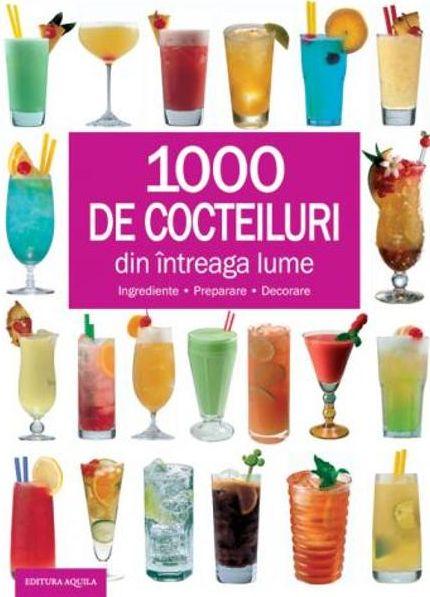 1000 DE COCTEILURI DIN...