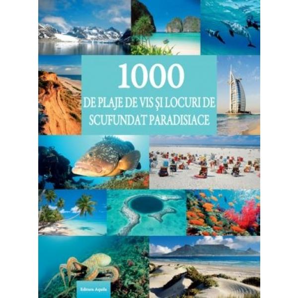 1000 PLAJE DE VIS SI LOCURI DE SCUFUNDARI