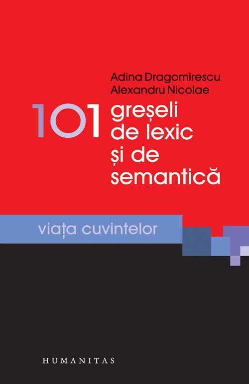 101 GRESELI DE LEXIC SI DE SEMANTICA