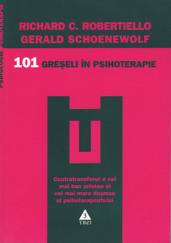 101 greseli in psihoterapie - Richard C. Robertiello, Gerald Schoenewolf