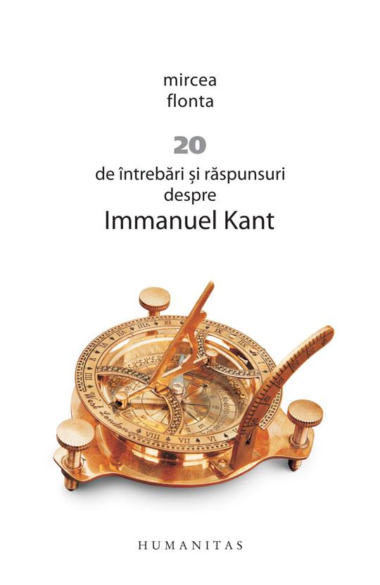 20 DE INTREBARI SI RASPUNSURI DESPRE IMMANUEL KANT