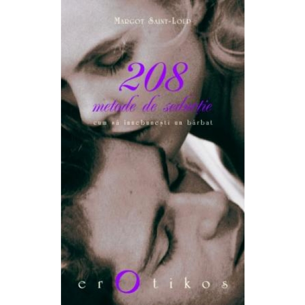 208 METODE DE SEDUCTIE - CUM SA INNEBUNE