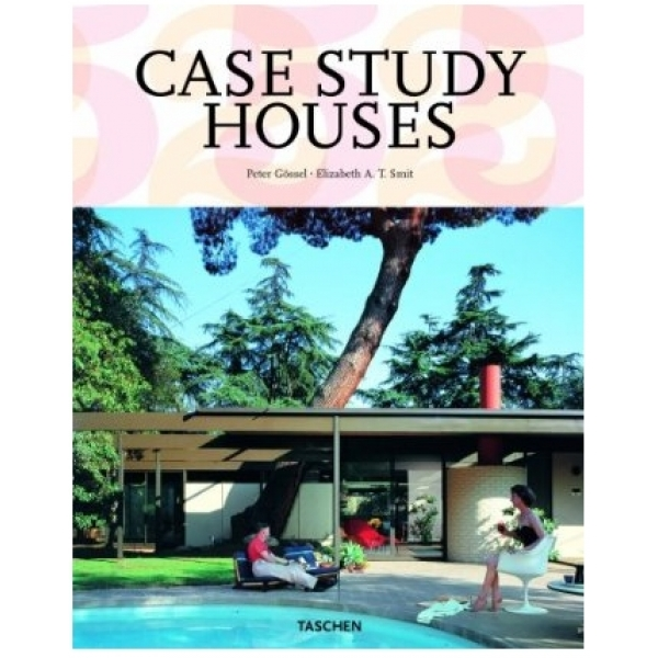 Case Study Houses,  Elizabeth A.T. Smith