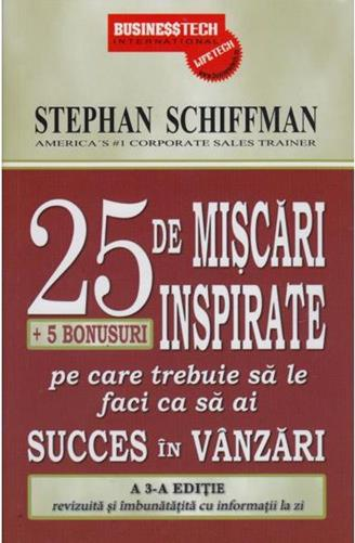 25 DE MISCARI INSPIRATE + 5 BONUSURI PE CARE TREBUIE SA LE FACI CA SA AI SUCCES IN VANZARI