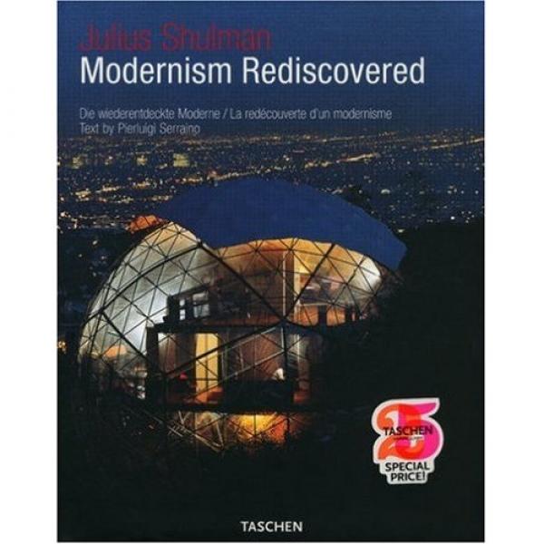 Julius Shulman, Modernism Rediscovered: Die wiederentdeckte Moderne, Julius Shulman