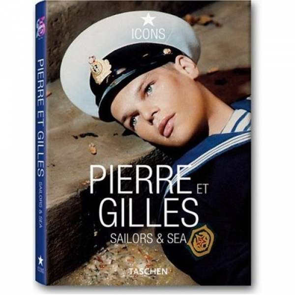Pierre et Gilles: Sailors and Sea,  Anne Sauvadet