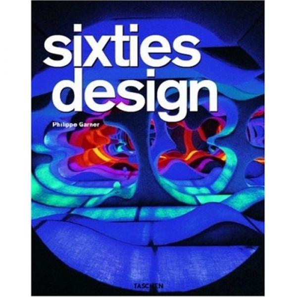 Sixties Design,  Philippe Garner