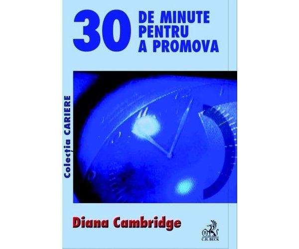 30 DE MINUTE PENTRU A P ROMOVA