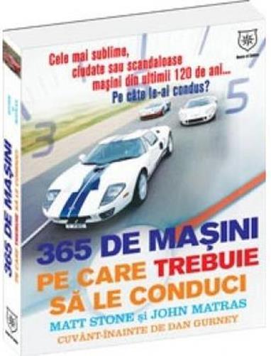 365 de masini pe care trebuie sa le conduci - Matt stone, John Matras