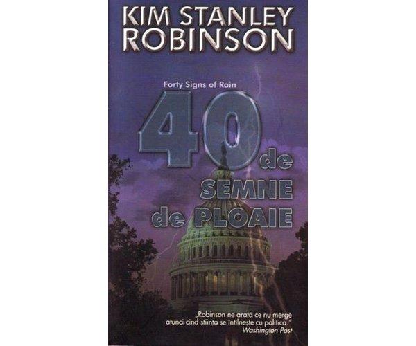 40 de semne de ploaie - Kim Stanley Robinson
