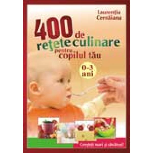 400 de retet culinare pentru copilul 0-3 ani, Laurentiu Cernaianu