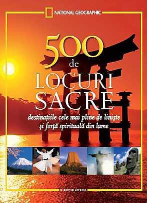 500 DE LOCURI SACRE DE VIZITAT...