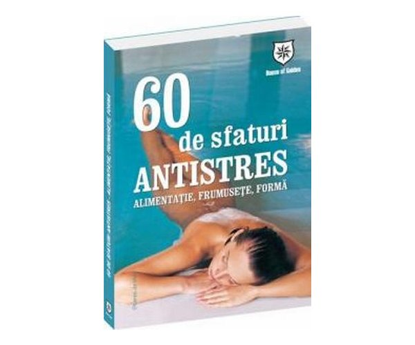 60 de sfaturi antistres, Alimentatie, frumusete, forma, Marie Claire