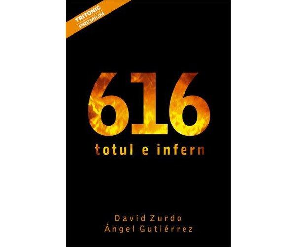 616 totul e infern, David Zurdo Saiz, Angel Gutierrez Tapia
