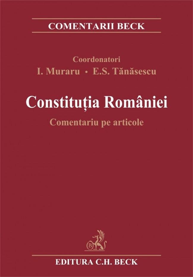 CONSTITUTIA ROMANIEI. C OMENTARIU PE ARTICOLE