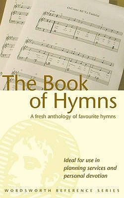Book of hymns, the * a fresh anthology of favo