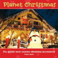 Planet Christmas: The world\'s most extreme Christamas decorations - Chuck Jr. Smith