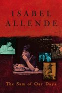 Sum Of Our Days The, Isabel Allende