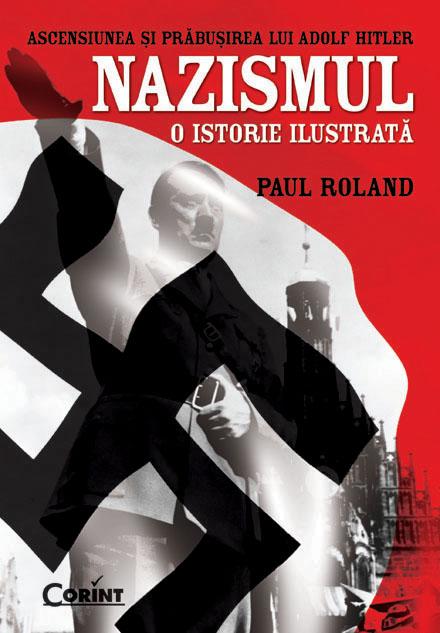 NAZISMUL O ISTORIE ILUSTRATA