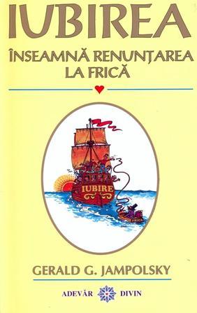IUBIREA INSEAMNA RENUNTAREA LA FRICA