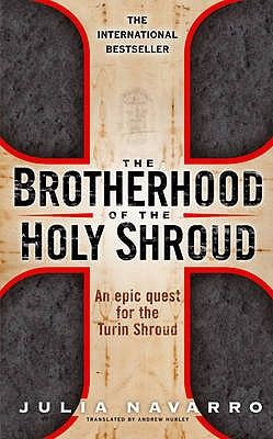 The brotherhood of the Holy Shroud - Julia Navarro