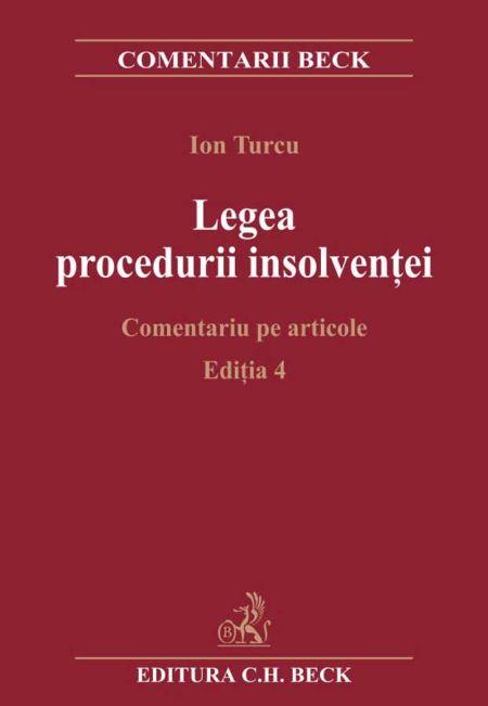 Legea proceduri insolventei -comentariu pe articole editia 4 - Ion Turcu