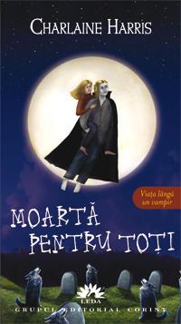 TRUEBLOOD VOL. 4 - MOARTA PENTRU TOTI