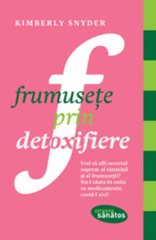 FRUMUSETE PRIN DETOXIFIERE