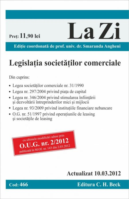 Legislatia societatilor comerciale la zi cod 478 (actualizat la 15.07.2012) - Editie coordonata de Prof. Univ. Dr. Smaranda Angheni