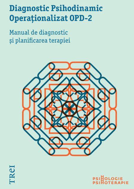 DIAGNOSTIC PSIHODINAMIC OPERATIONALIZAT OPD 2. MANUAL DE DIAGNOSTIC SI PLANIFICAREA TERAPIEI
