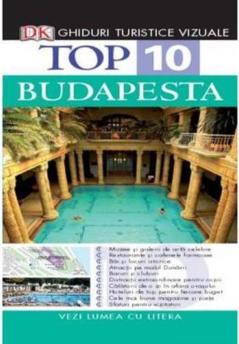 TOP 10 BUDAPESTA. GHID TURISTIC VIZUAL