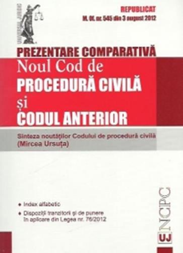 Prezentare comparativa Noul cod de procedura civila si Codul anterior - Mircea Ursuta