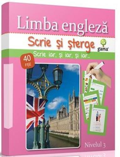LIMBA ENGLEZA NIVELUL 3 - SCRIE SI STERGE