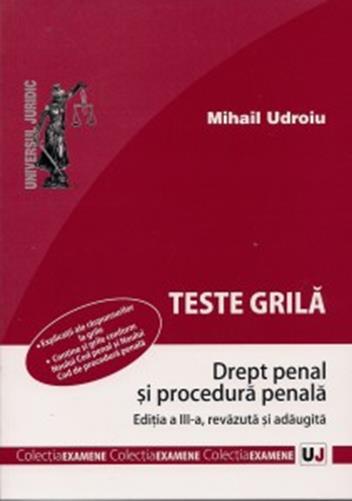 Teste grila drept Penal si Procedura Penala editia 3 - Mihail Udroiu