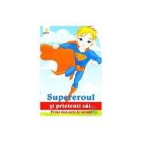 SUPER EROUL SI PRIETENII SAI/ COLORAT A4.12
