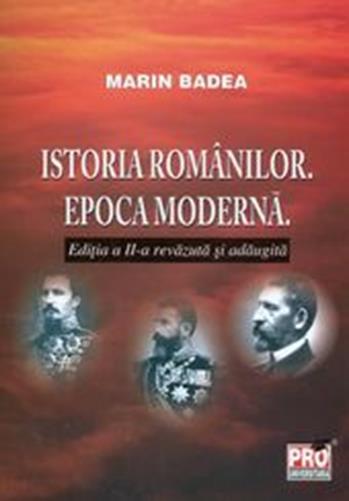 ISTORIA ROMANILOR. EPOCA MODERNA EDITIA 2