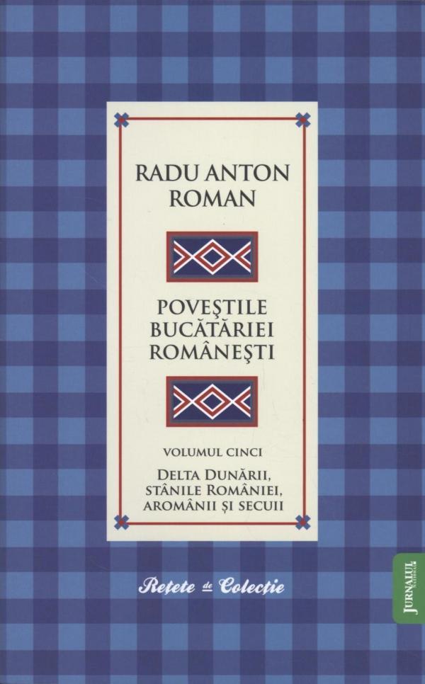 POVESTILE BUCATARIEI ROMANESTI VOLUMUL  5
