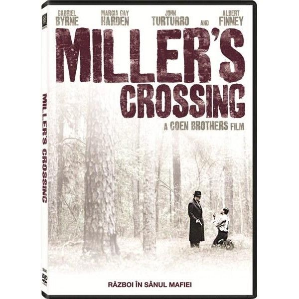 RAZBOI IN SANUL MAFIEI-MILLER'S CROSSING