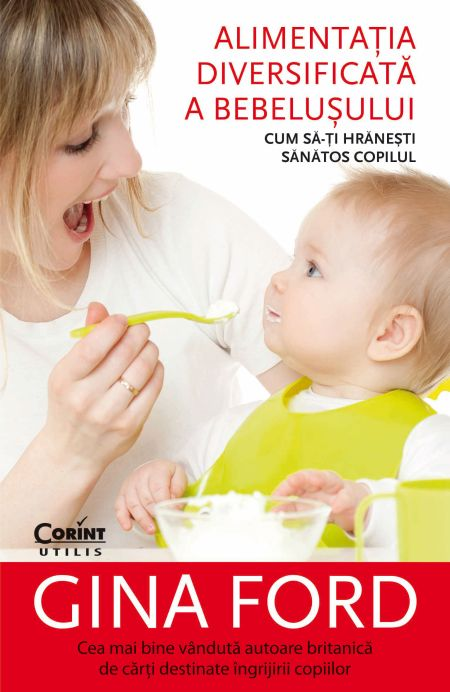 Alimentatia diversificata a bebelusului - Gina Ford