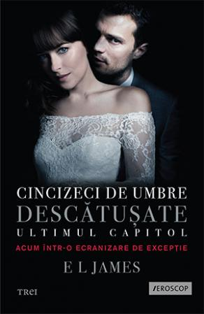CINCIZECI DE UMBRE DESCATUSATE. FIFTY SHADES VOLUMUL 3