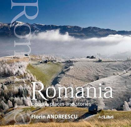 ROMANIA. OAMENI, LOCURI SI ISTORII  EDITIE MICA