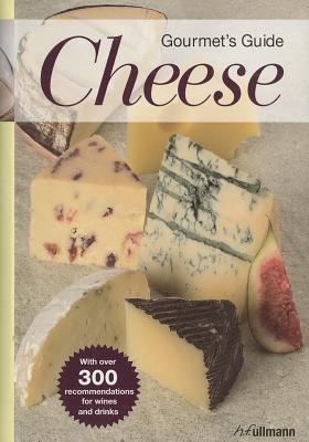 Gourmet Guide Cheese, Brigitte Engelmann