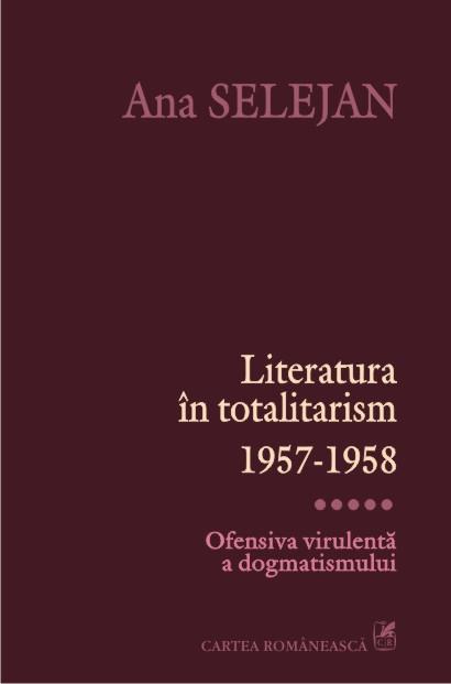 LITERATURA IN TOTALITARISM 1957-1958: VOLUMUL 5