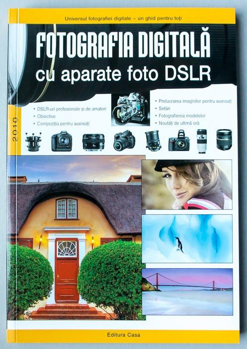 FOTOGRAFIA DIGITALA CU APARATE DSLR. EDITIA A II-A