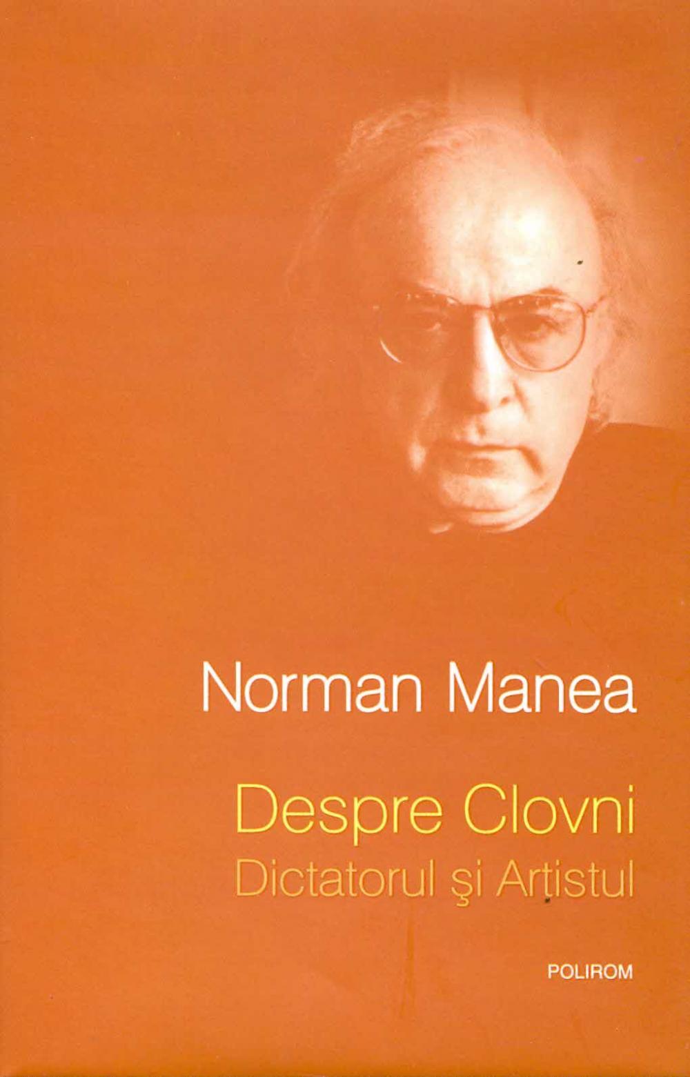 DESPRE CLOVNI: DICTATORUL SI ARTISTUL EDITIA 2013
