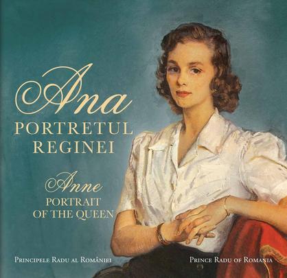 ANA. PORTRETUL REGINEI / ANNE PORTRAIT OF THE QUEEN