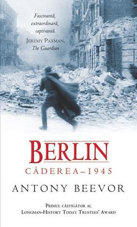 BERLIN : CADEREA 1945