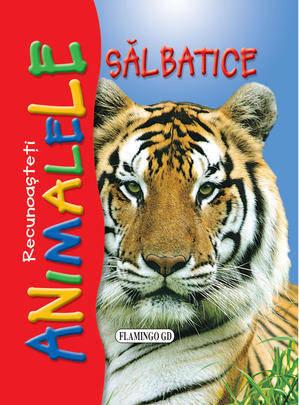 RECUNOASTETI ANIMALELE SALBATICE - TIGRU