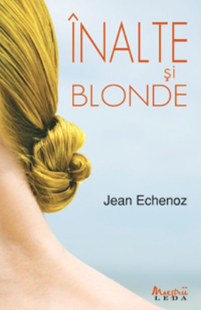 INALTE SI BLONDE .